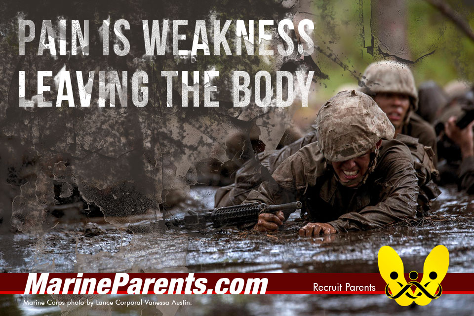 RecruitParents.com USMC Pain is weakness today